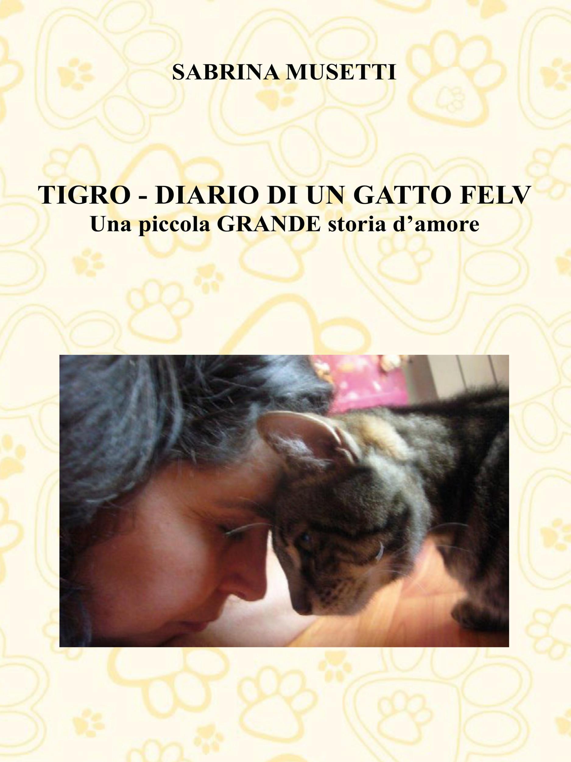 Tigro - Diario Di Un Gatto Felv