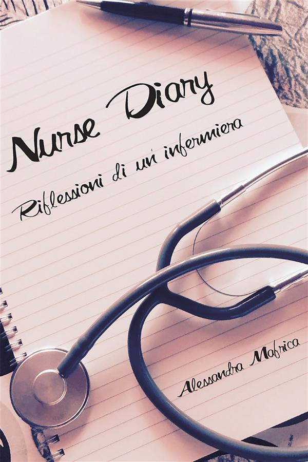Nurse Diary - Riflessioni di un'infermiera