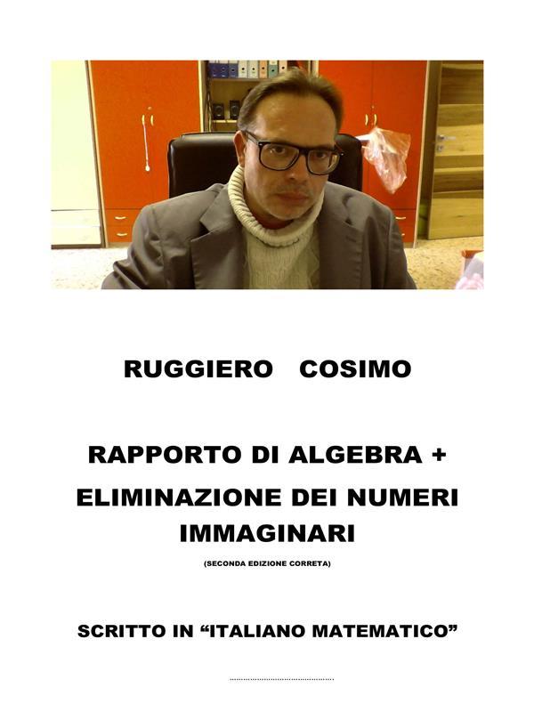 RAPORTO DI ALGEBRA+ELIMINAZIONE DEI NUMERI IMAGINARI (SECONDA EDIZIONE CORETA)