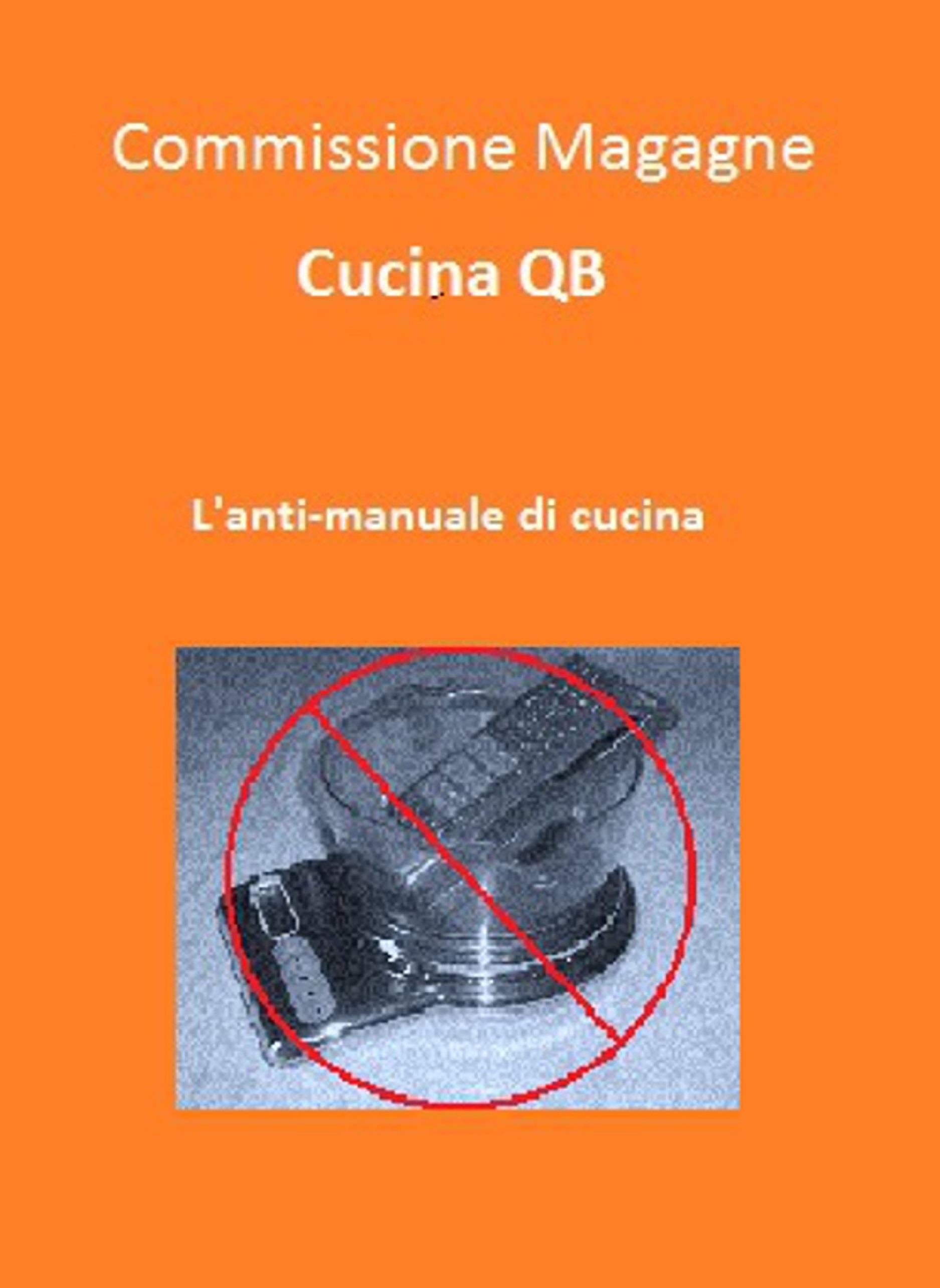 Cucina QB. L'anti-manuale di cucina