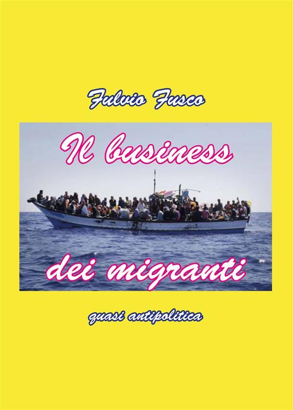 Il Business dei migranti