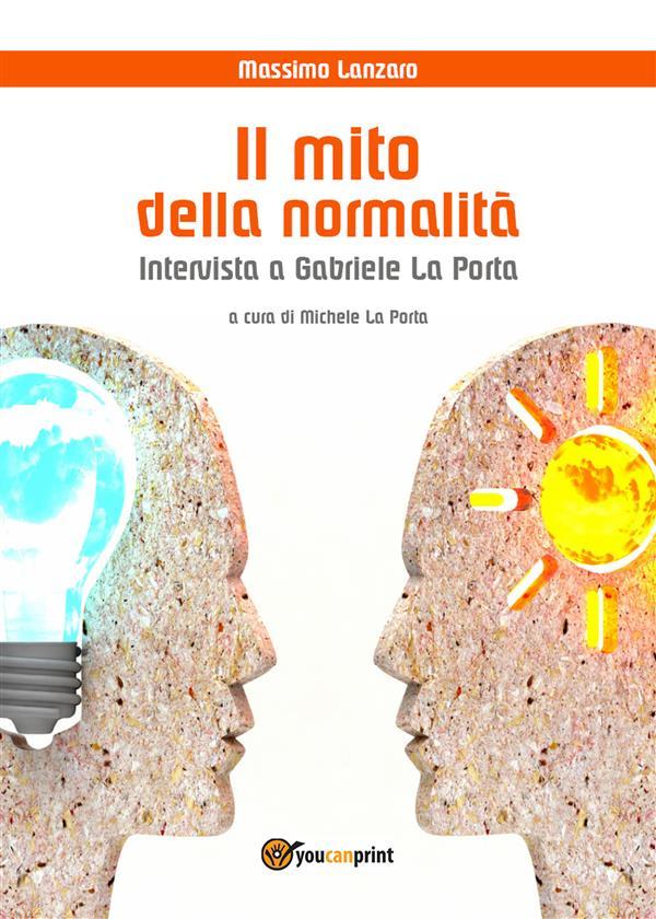 IL MITO DELLA NORMALITÀ - Intervista a Gabriele La Porta