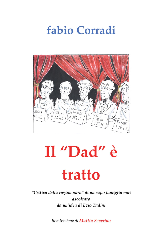 """Il """"Dad"""" è tratto. """"Critica della ragion pura"""" di un capofamiglia mai ascoltato."""