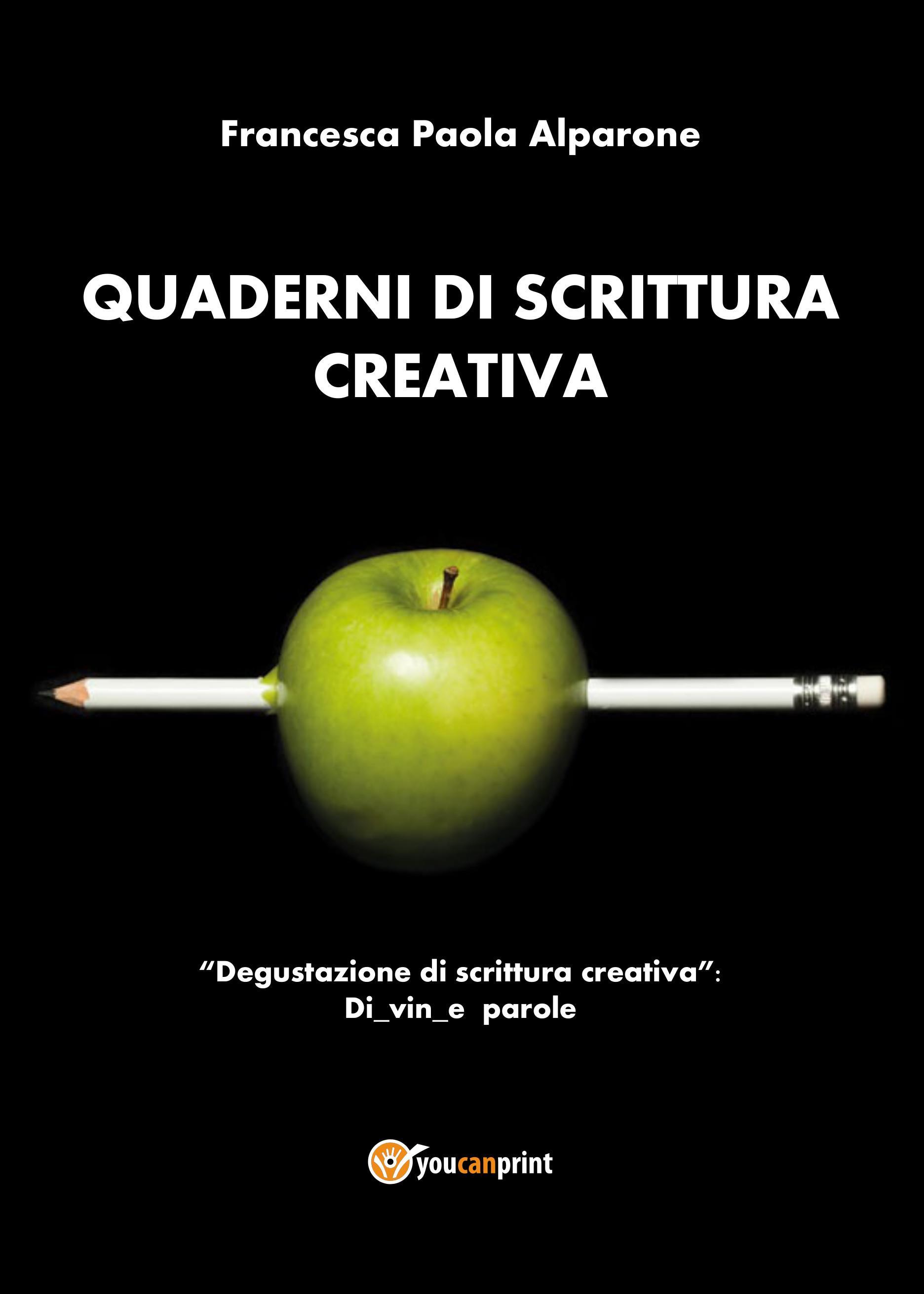 Quaderni di scrittura creativa. Degustazione di scrittura creativa: Di_vin_e parole