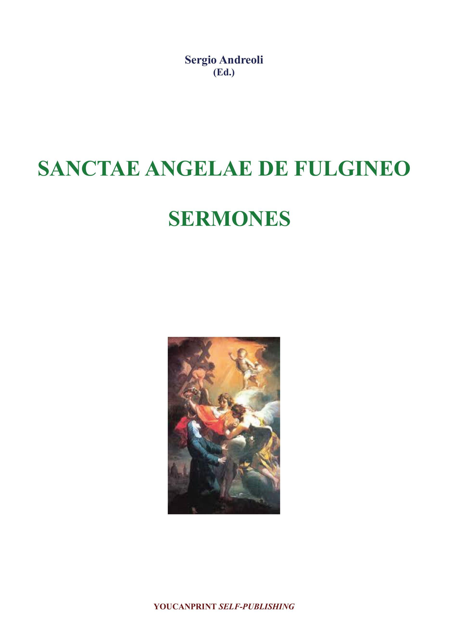 Sanctae Angelae De Fulgineo - Sermones