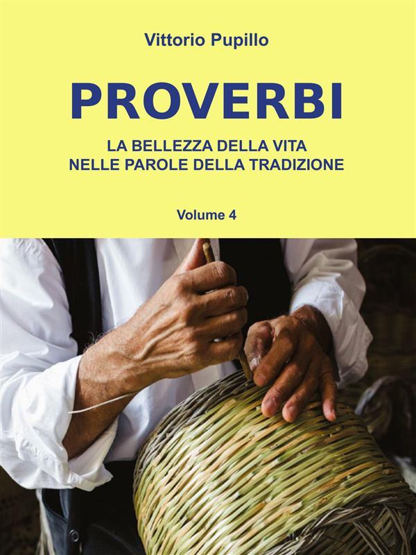 Proverbi. La bellezza della vita nelle parole della tradizione