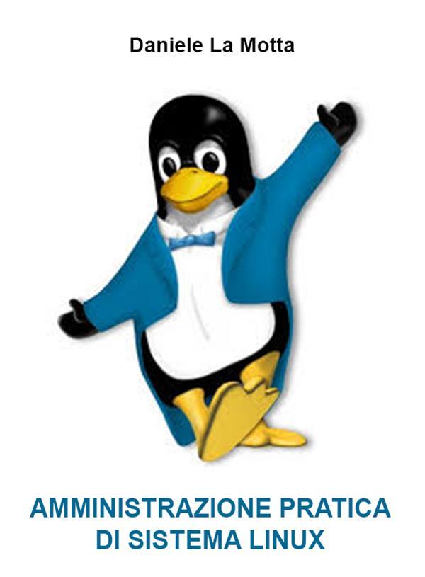 Linux Amminstrazione pratica di Sistema