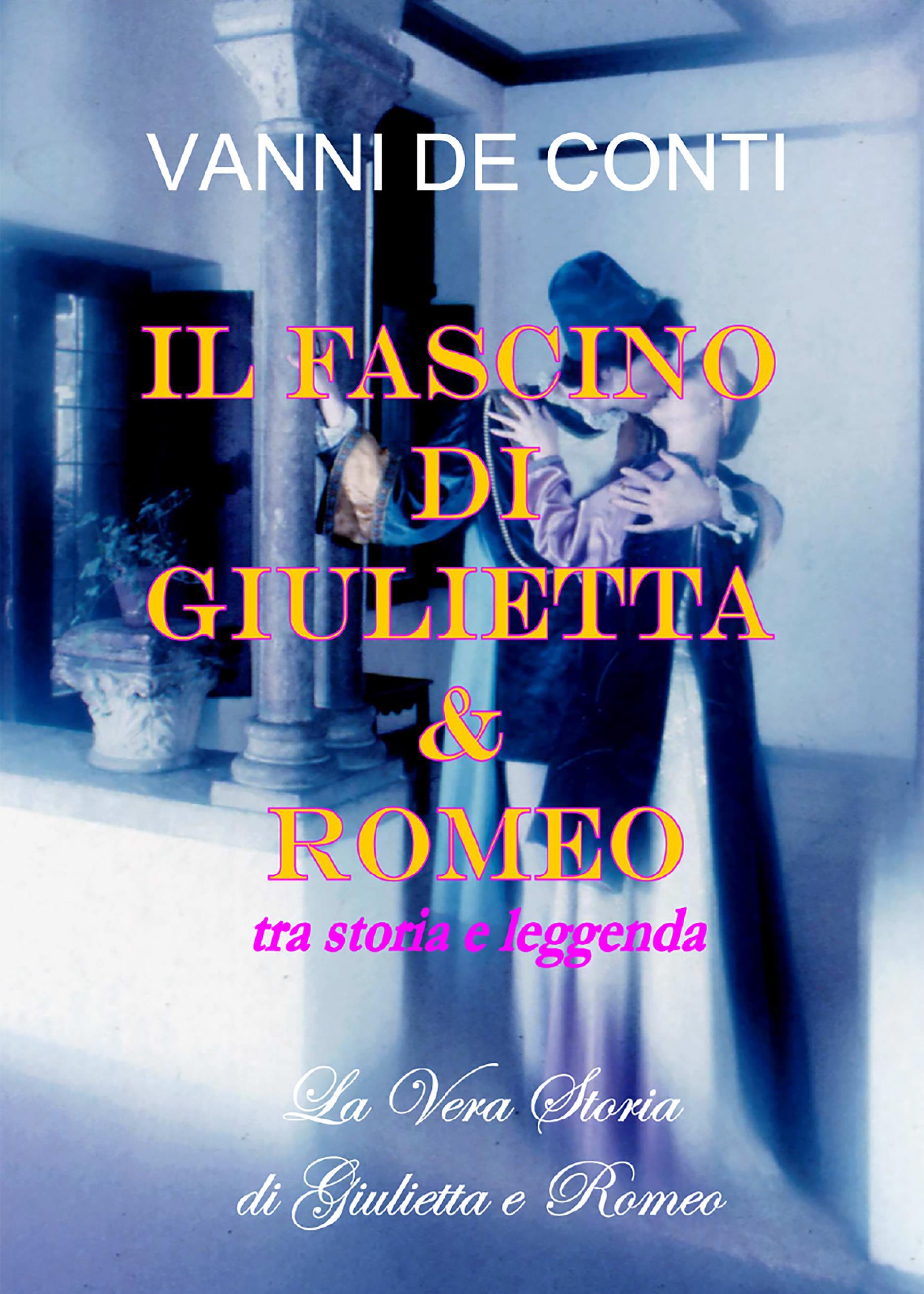 Il Fascino di Giulietta e Romeo tra storia e leggenda
