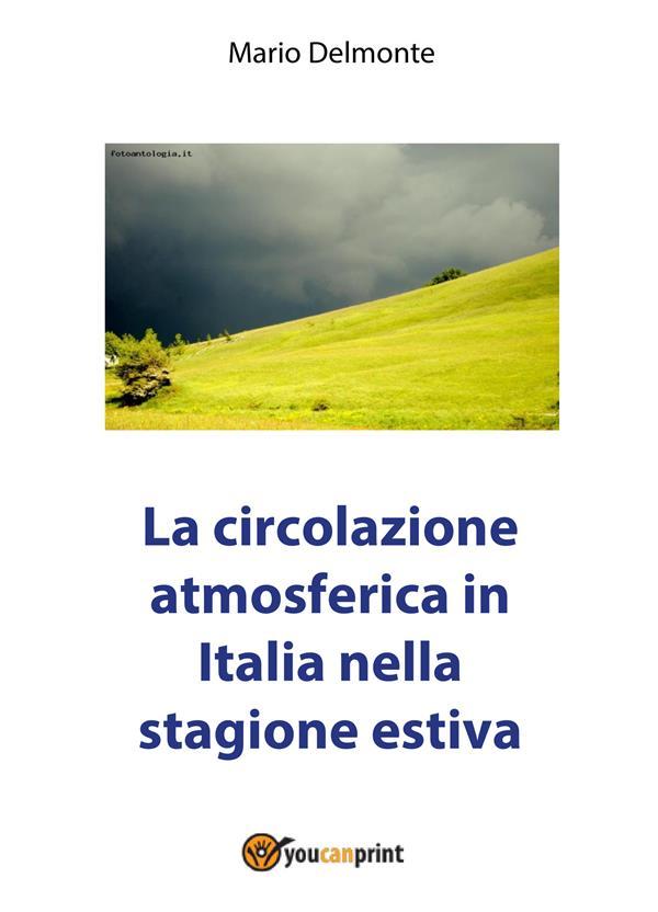 LA CIRCOLAZIONE ATMOSFERICA IN ITALIA NELLA STAGIONE ESTIVA