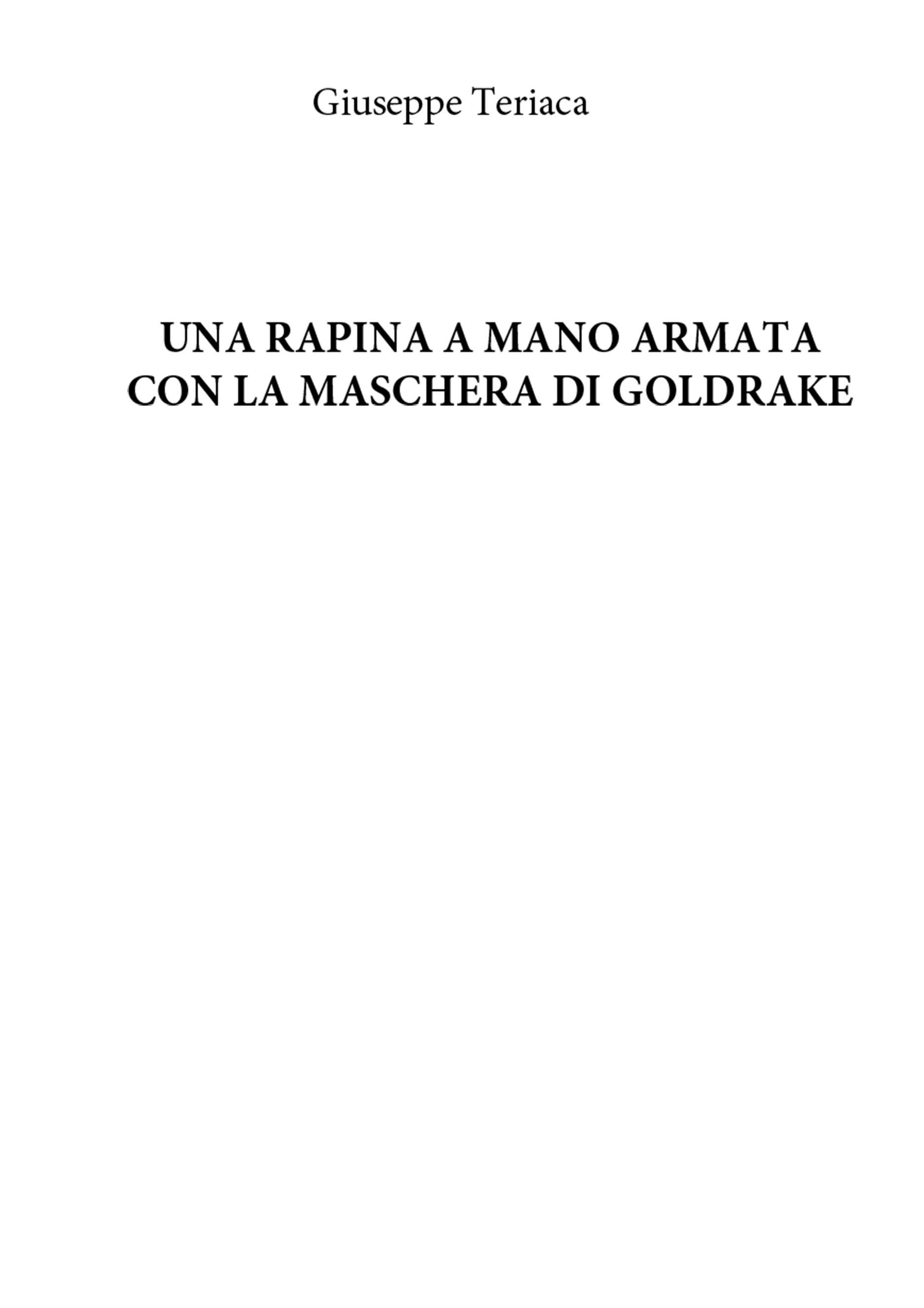 Una rapina a mano armata con la maschera di Goldrake