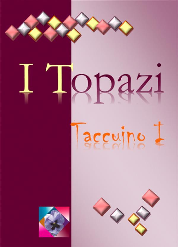 I Topazi - Taccuino I