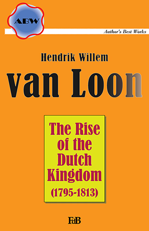 The Rise of the Dutch Kingdom