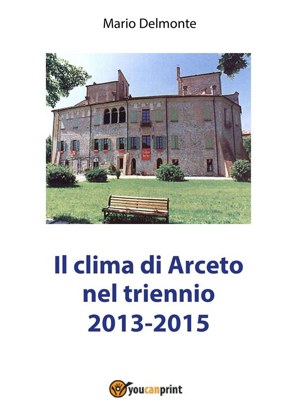 IL CLIMA DI ARCETO NEL TRIENNIO 2013-2015