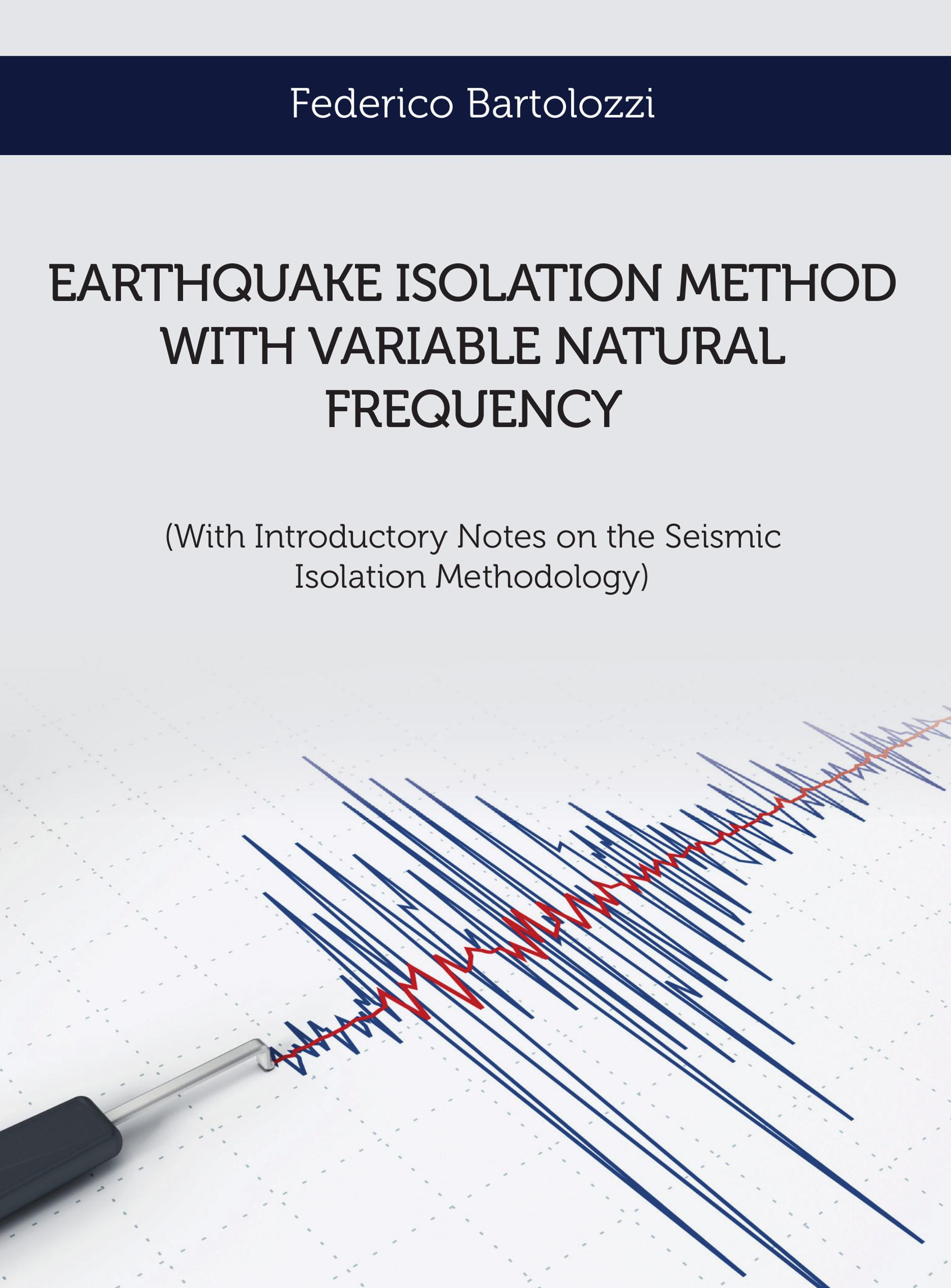 Earthquake isolation method with variable natural frequency