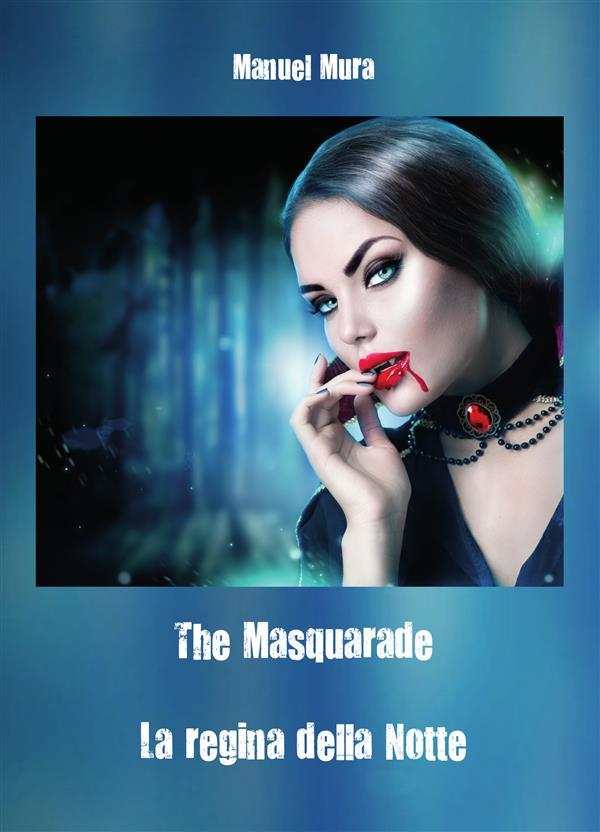 The Masquerade - La regina della notte