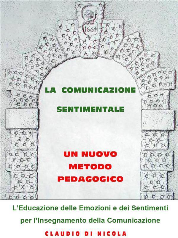 La comunicazione sentimentale. Un nuovo metodo pedagogico