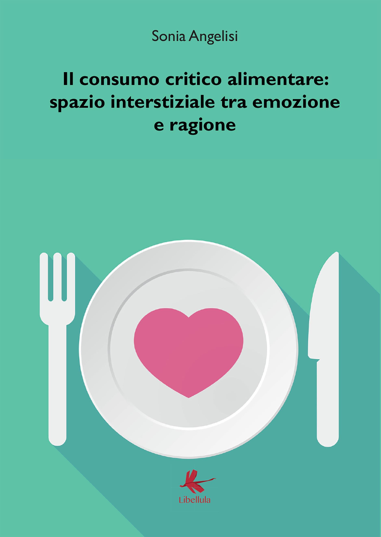 Il consumo critico alimentare: spazio interstiziale tra emozione e ragione