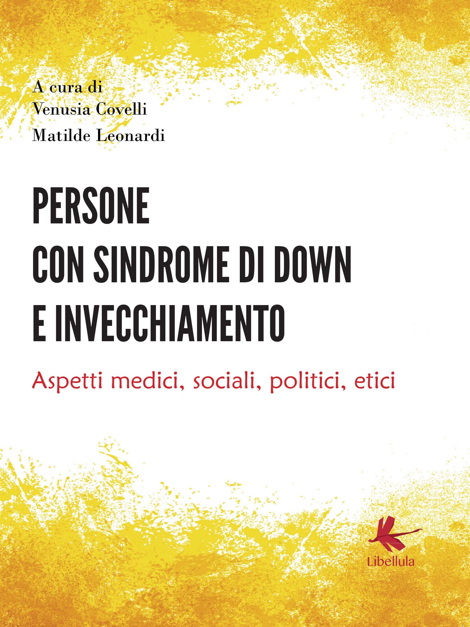 Persone con sindrome di down e invecchiamento:  Aspetti medici, sociali, politici, etici
