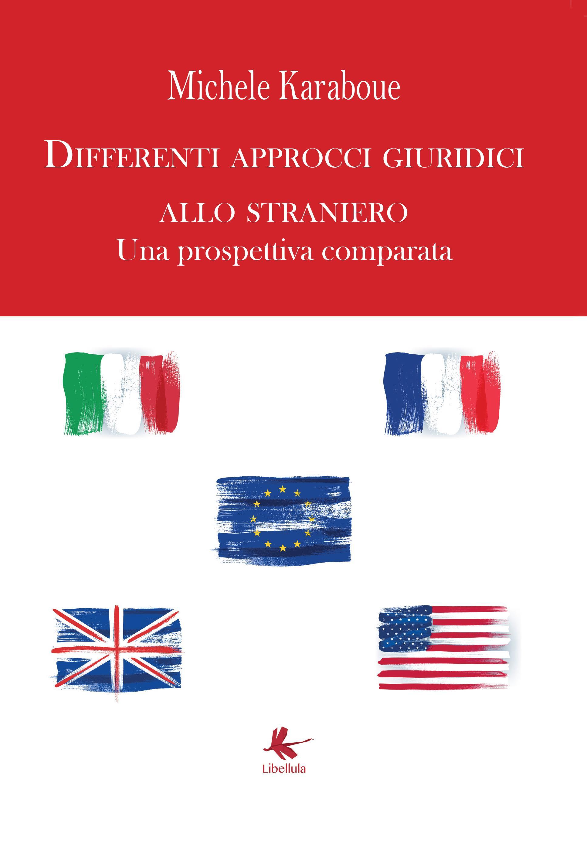 Differenti approcci giuridici allo straniero Una prospettiva comparata