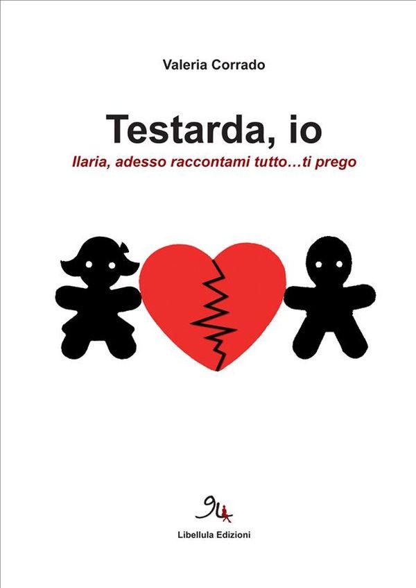 Testarda, Io