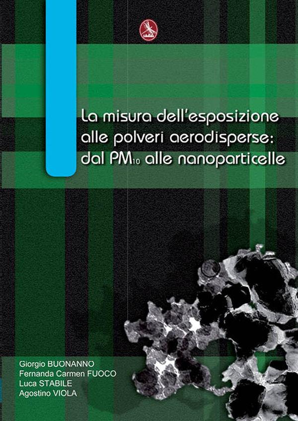 La Misura dell'Esposizioni alle Polveri Aereodisperse: dal PM10 alle Nanoparticelle