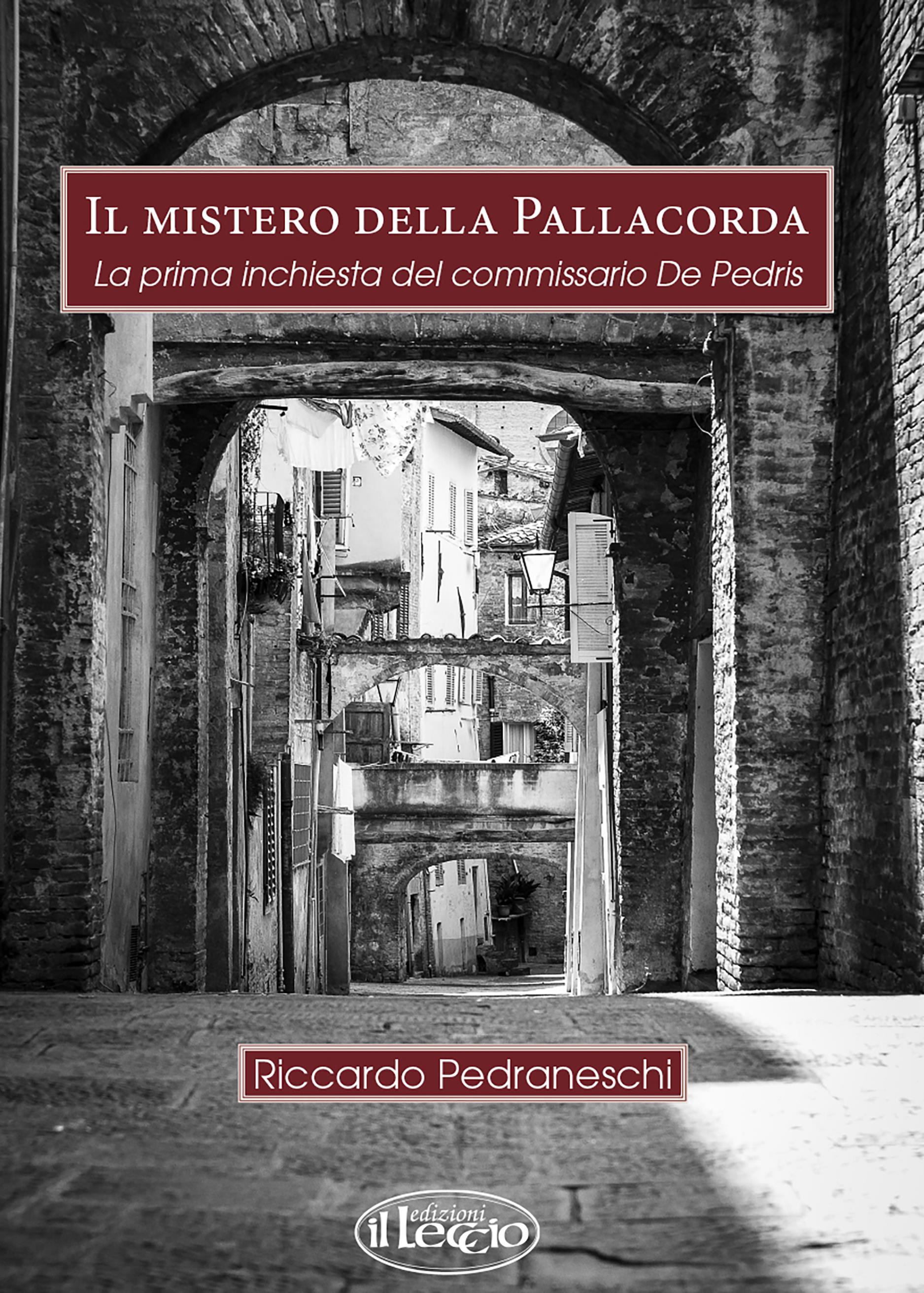 Il mistero della Pallacorda. La prima inchiesta del commissario De Pedris