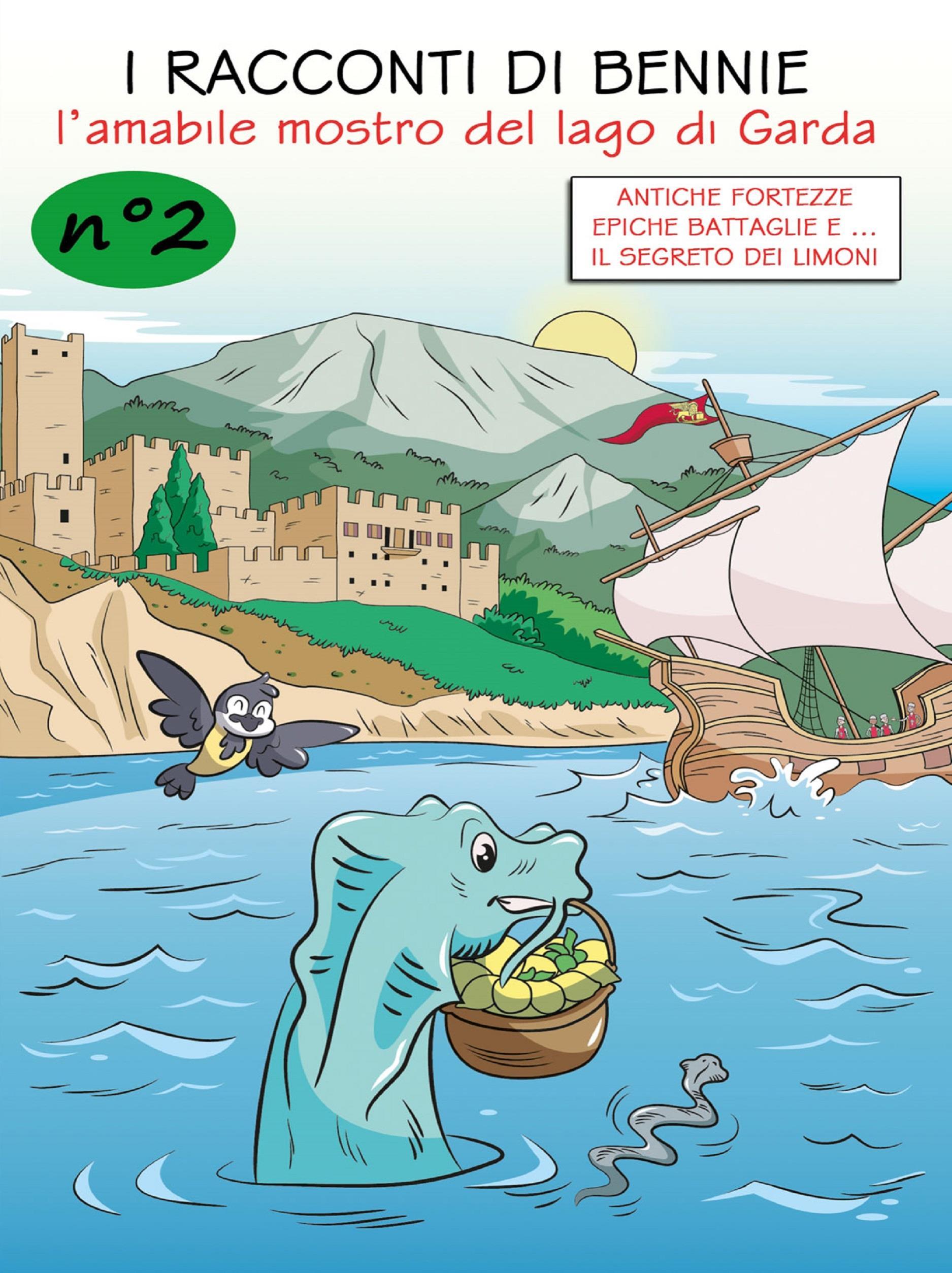 I racconti di Bennie, l'amabile mostro del lago di Garda - N. 2 - Antiche fortezze, epiche battaglie e il segreto dei limoni