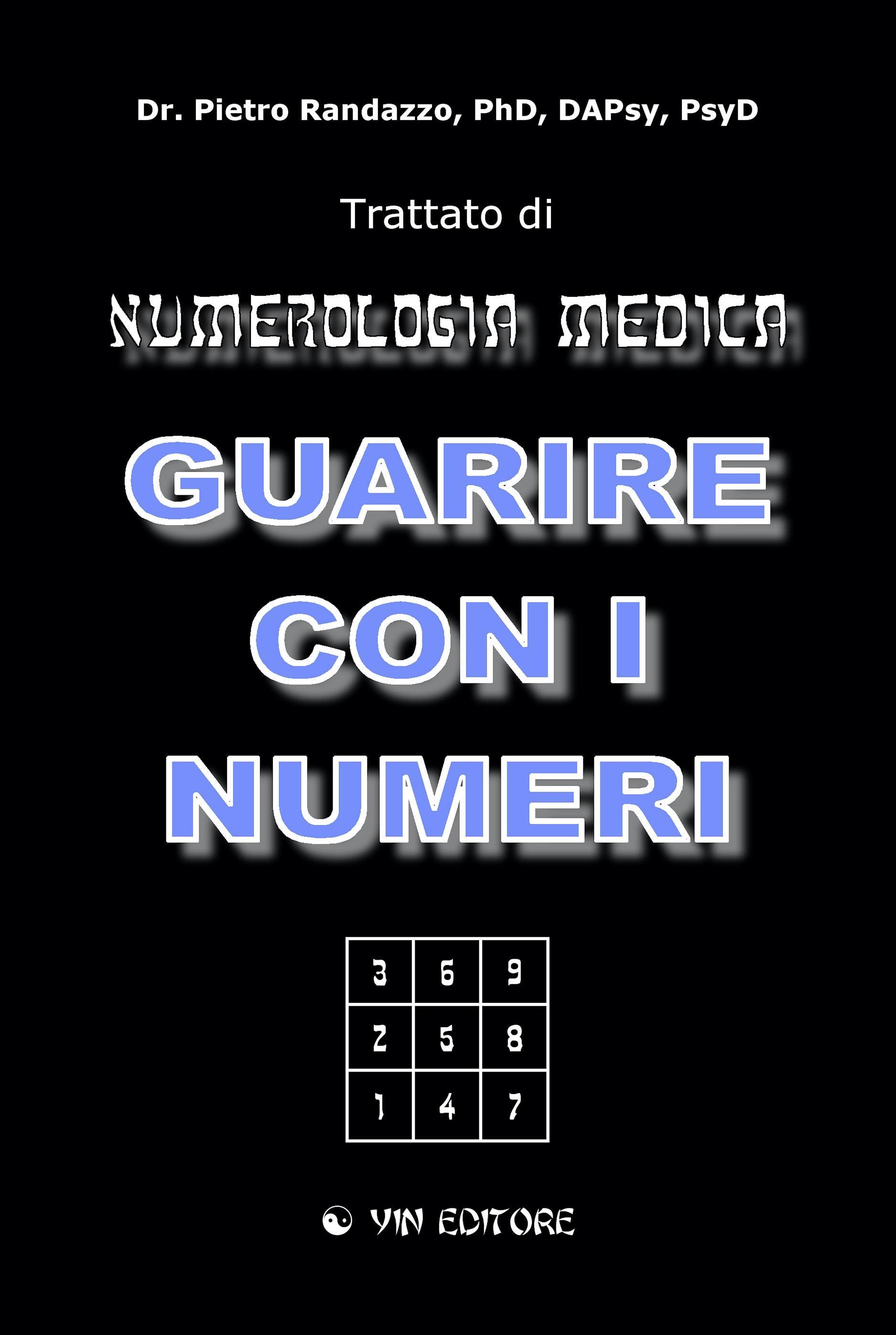 GUARIRE CON I NUMERI - Trattato di Numerologia Medica