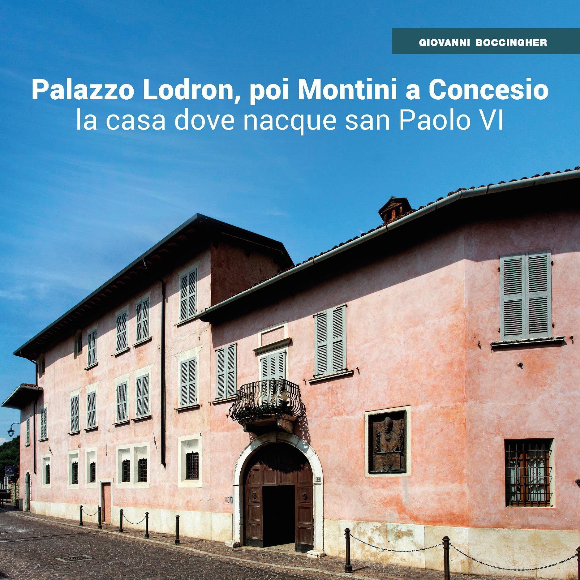 Palazzo Lodron-Montini a Concesio. La casa dove nacque san Paolo VI