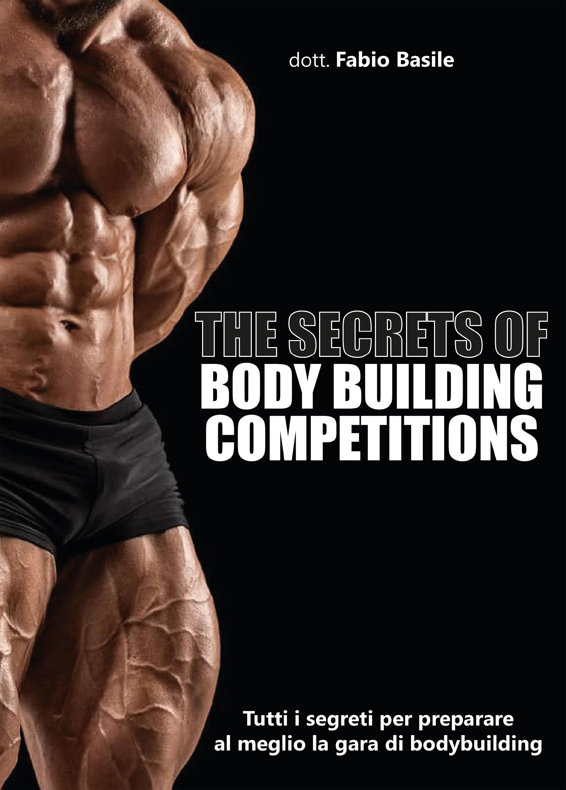 The secrets of body building competitions
