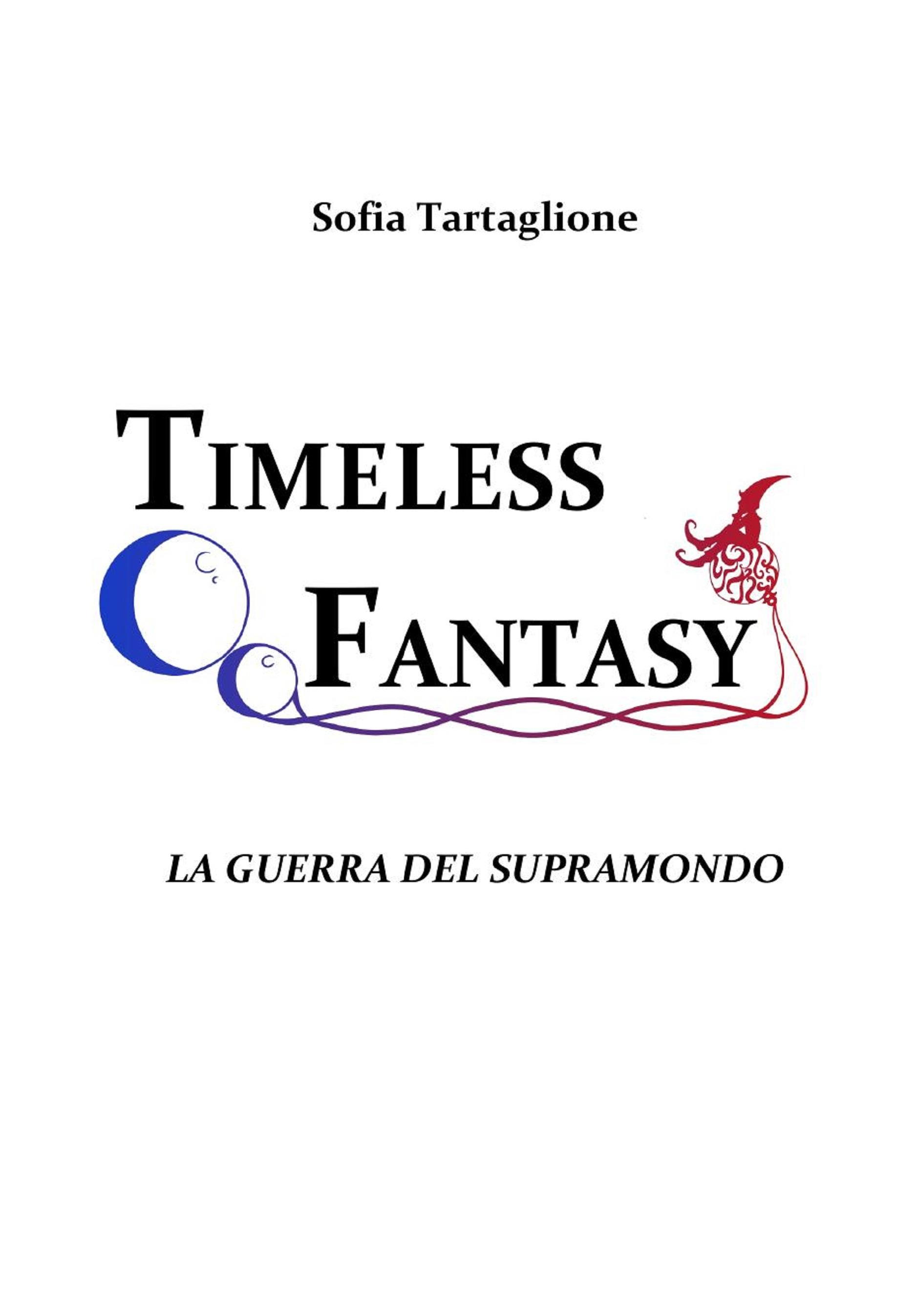 Timeless Fantasy I - La Guerra del Supramondo