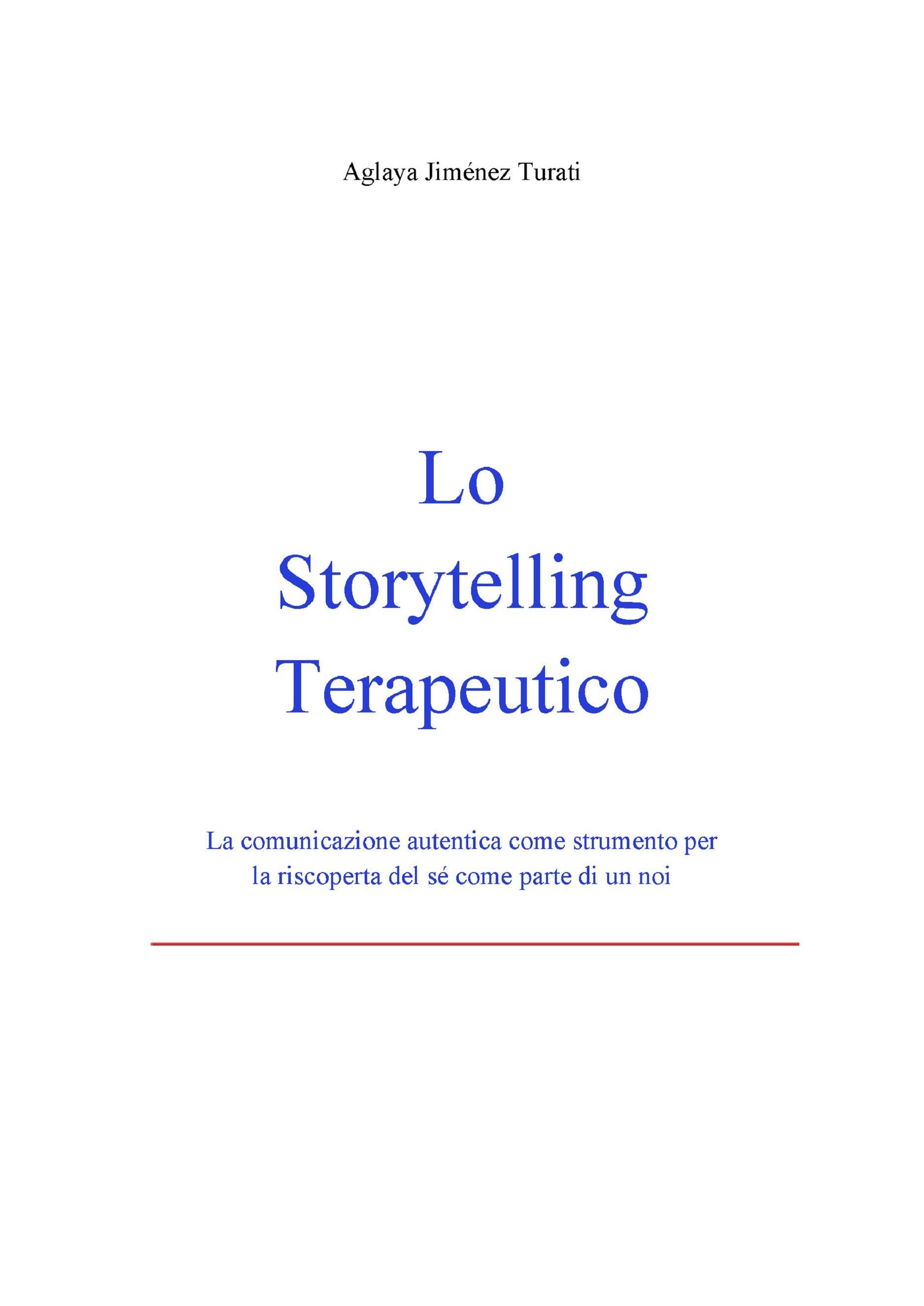 Lo Storytelling Terapeutico - La comunicazione autentica come strumento per la riscoperta del sé come parte di un noi