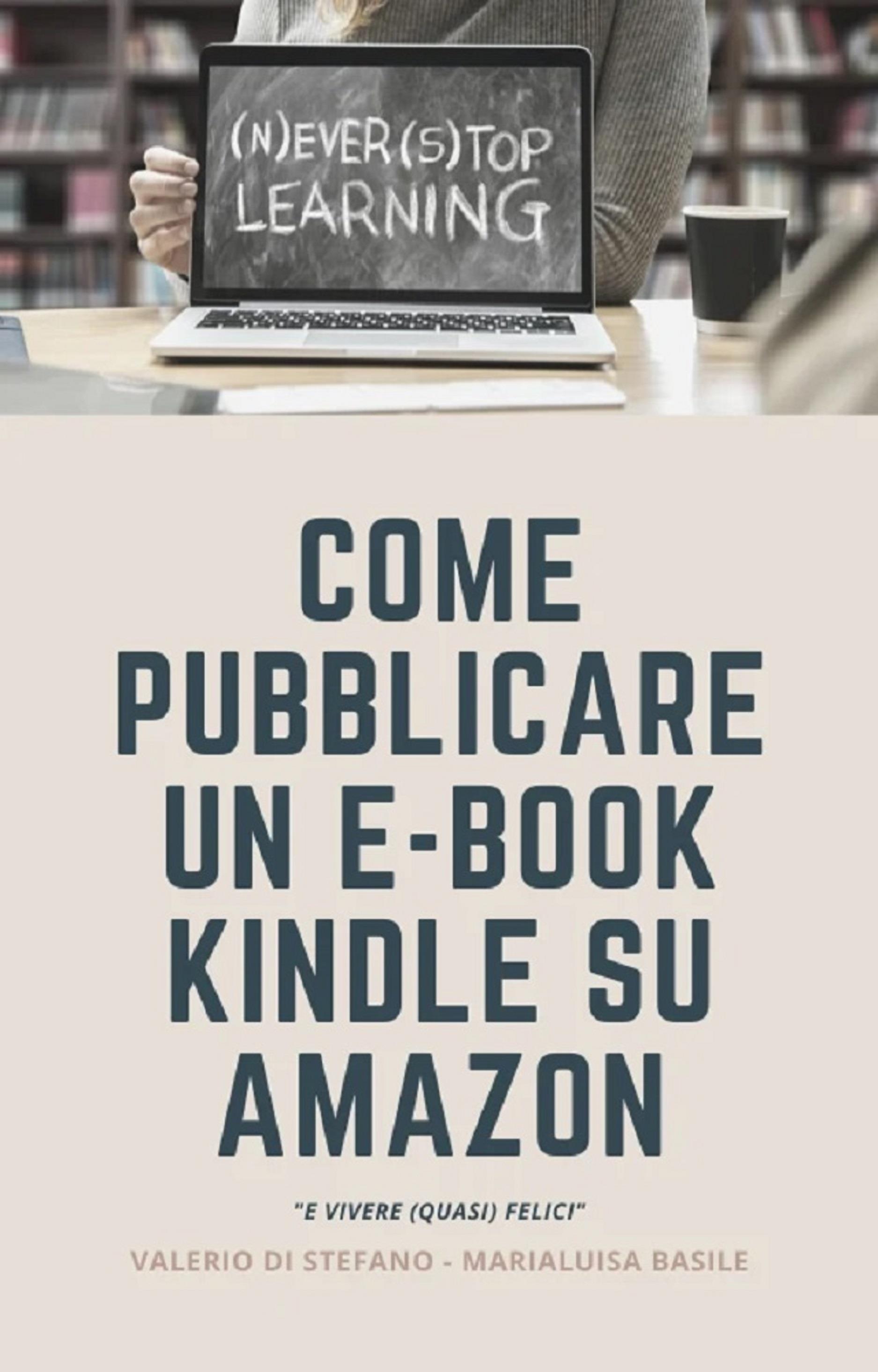 Come pubblicare un e-book Kindle su Amazon e vivere (quasi felici)