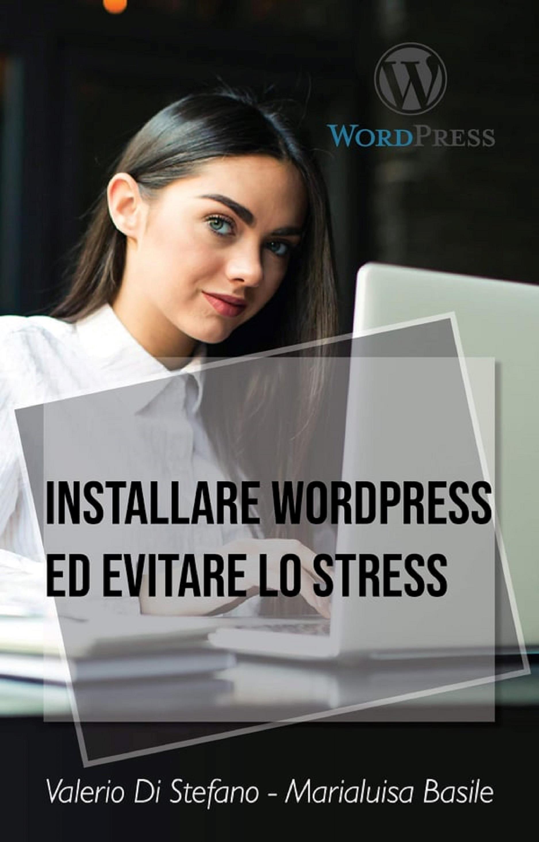 Installare Wordpress ed evitare lo stress