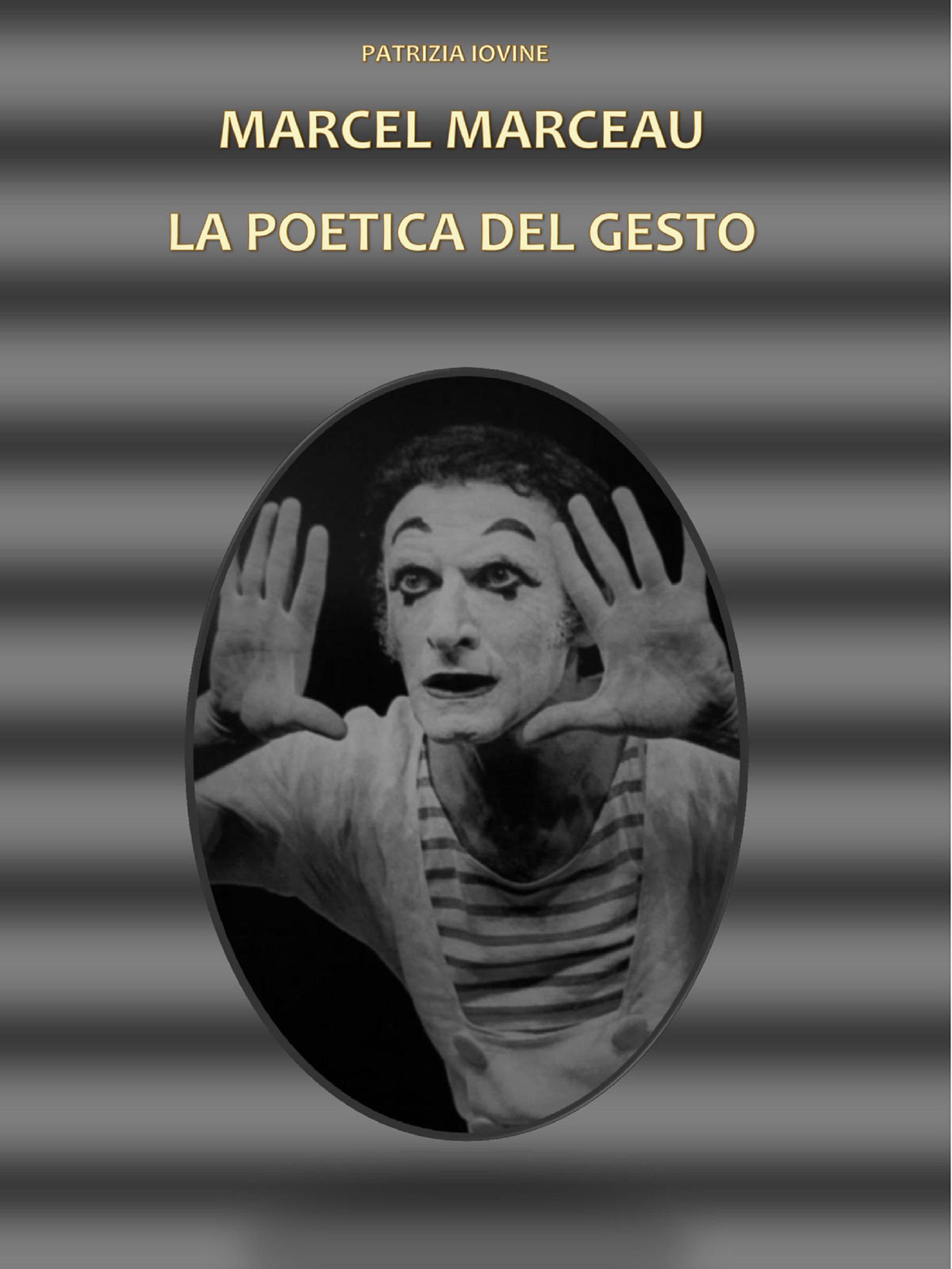 Marcel Marceau La Poetica Del Gesto