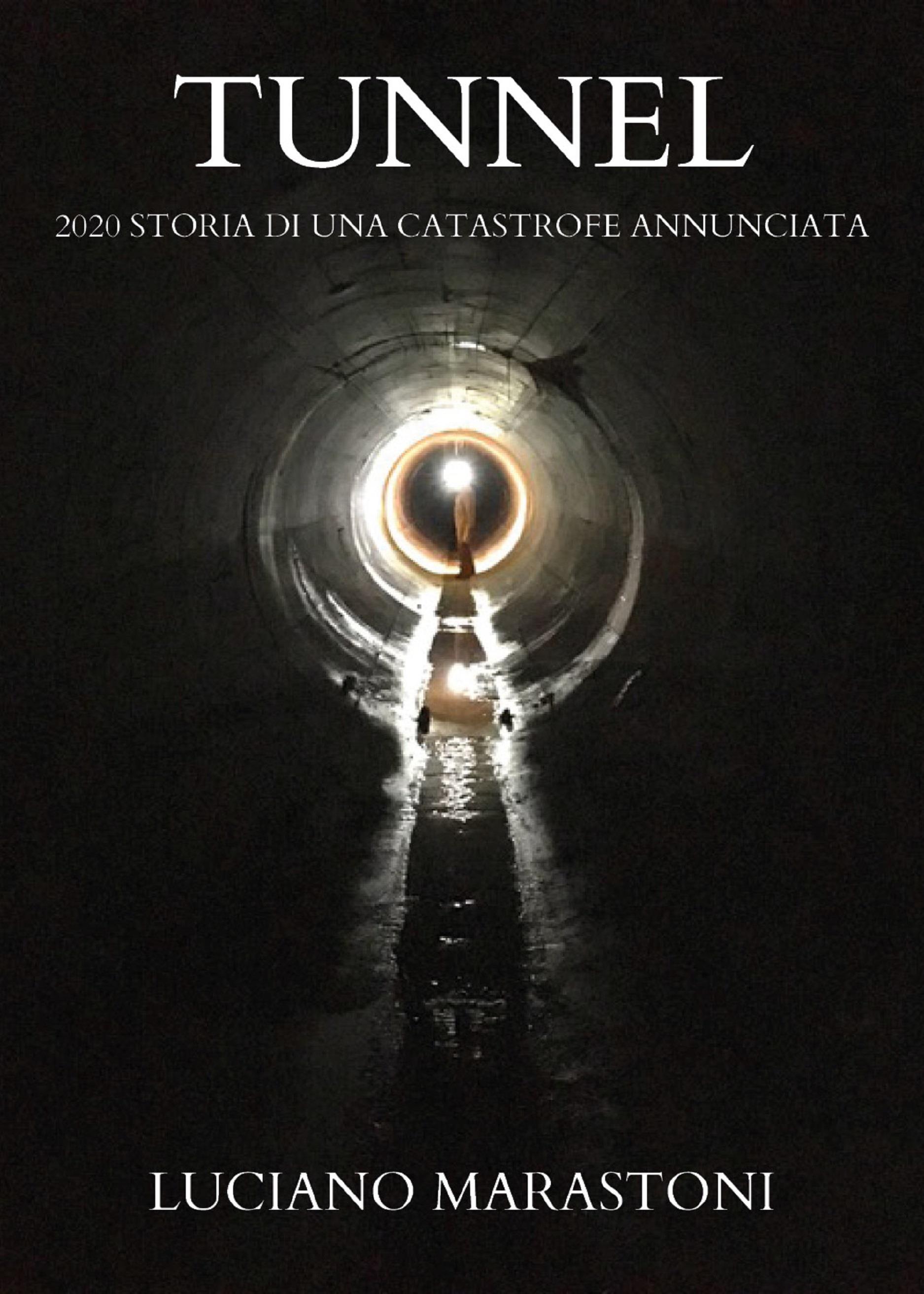 Tunnel - 2020 storia di una catastrofe annunciata