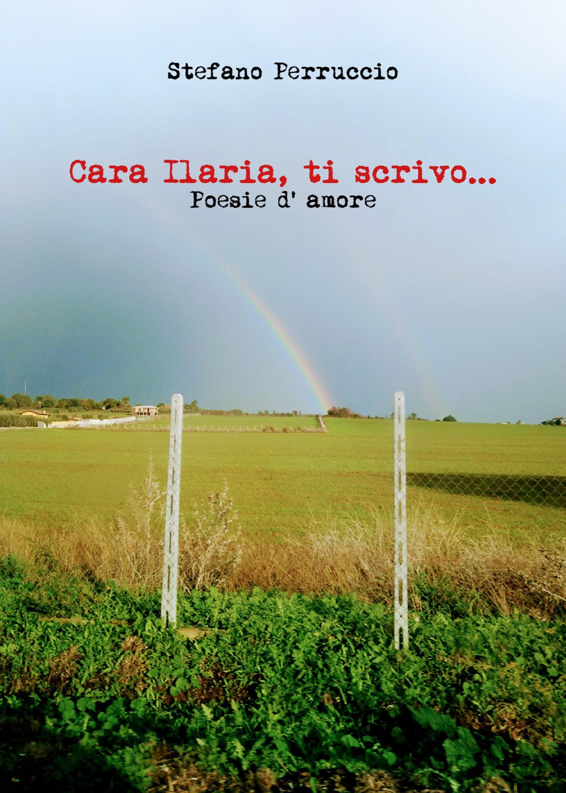Cara Ilaria, ti scrivo...   Poesie d' amore