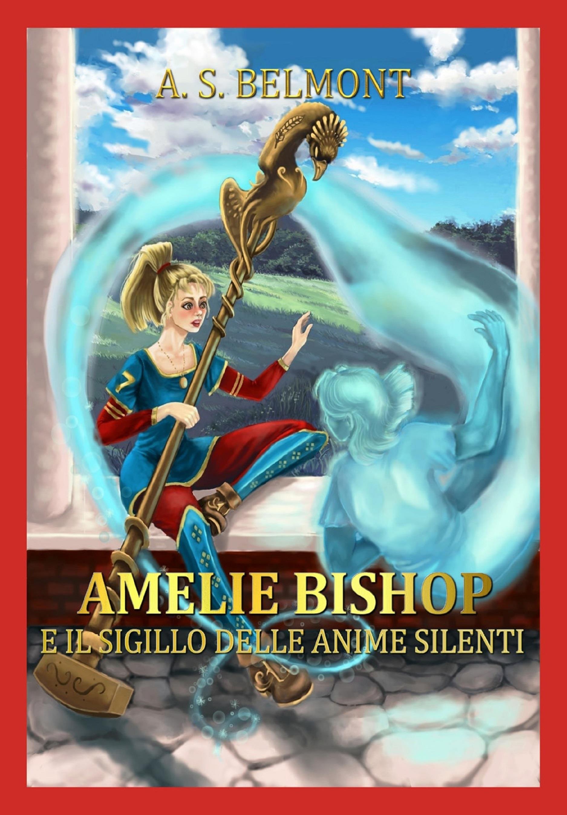 Amelie Bishop e il sigillo delle anime silenti. Vol. 1