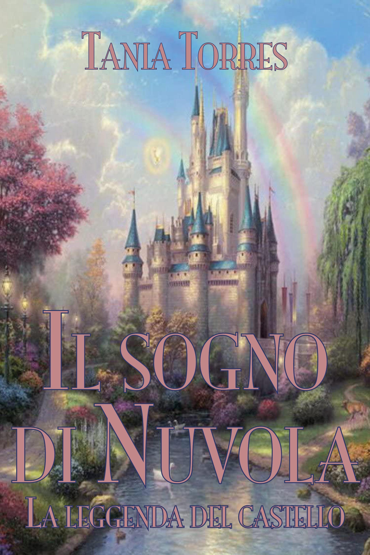 Il sogno di Nuvola. La leggenda del castello