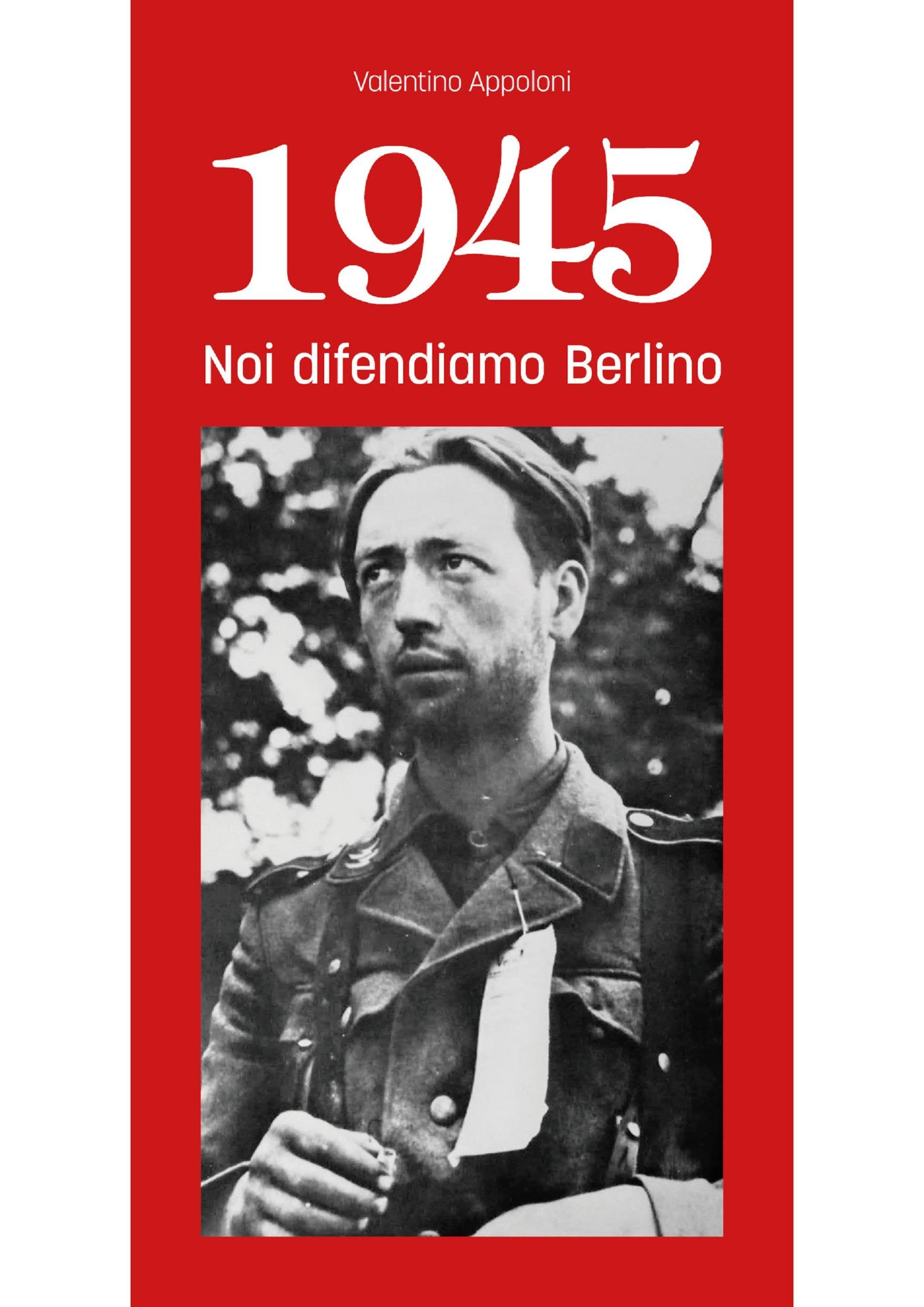 1945 Noi difendiamo Berlino