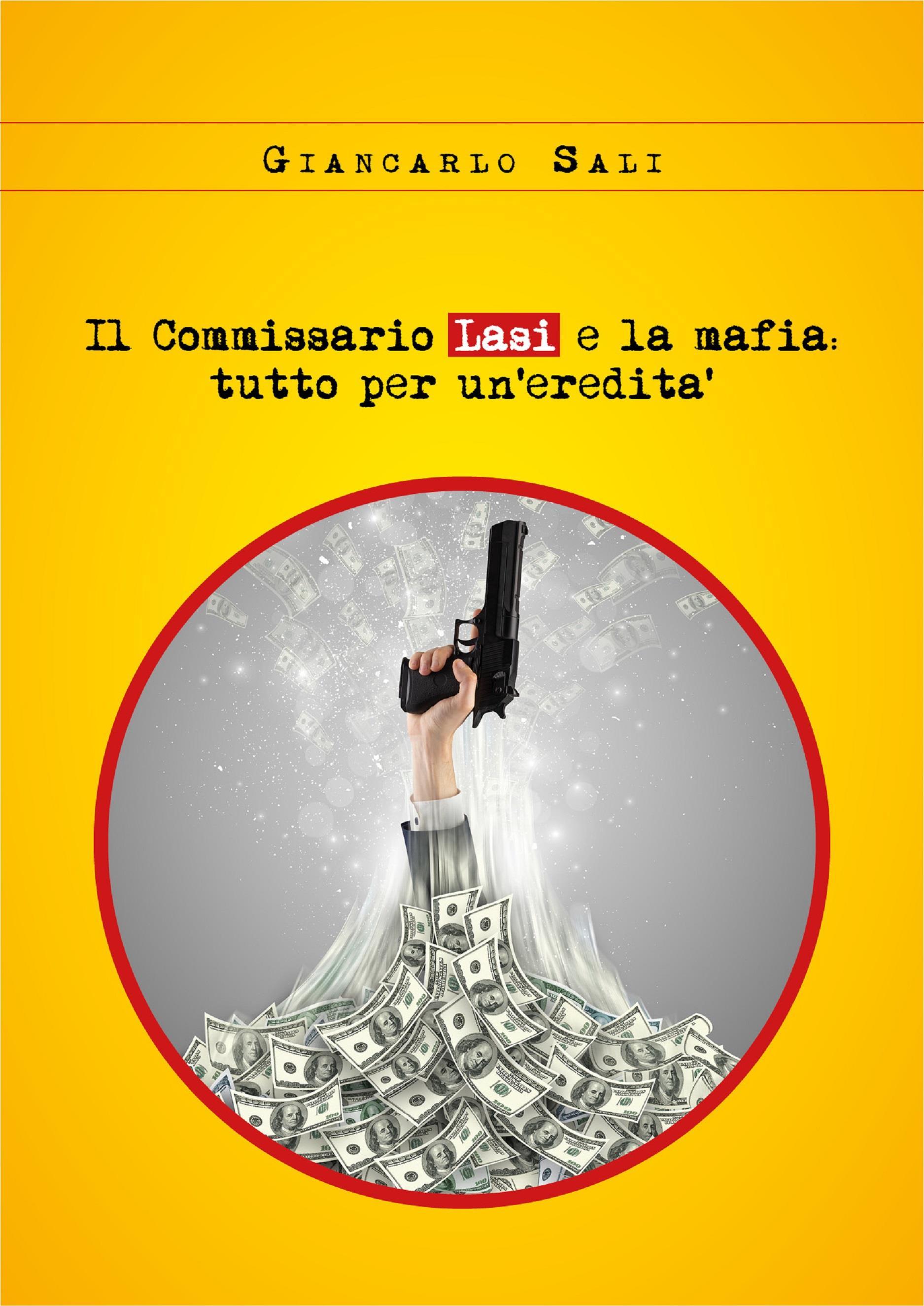 Il Commissario Lasi e la mafia: tutto per un'eredità