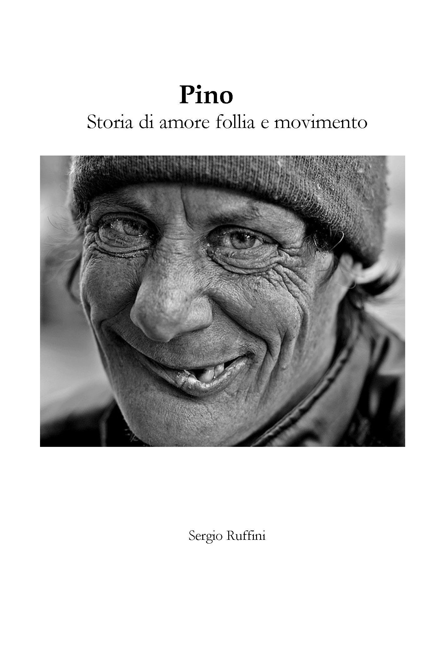 Pino - Storia di amore follia e movimento
