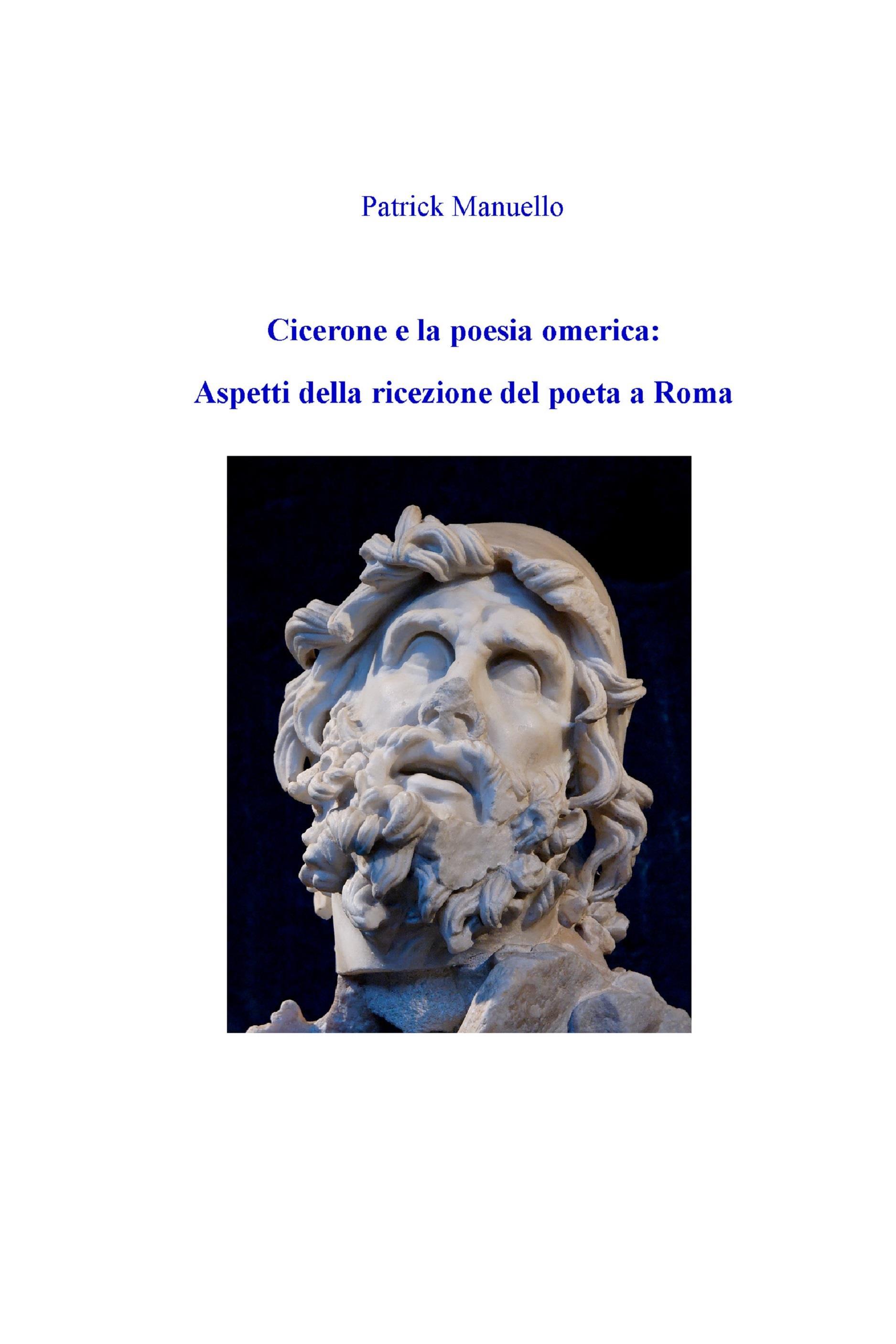Cicerone e la poesia omerica: aspetti della ricezione del poeta a Roma
