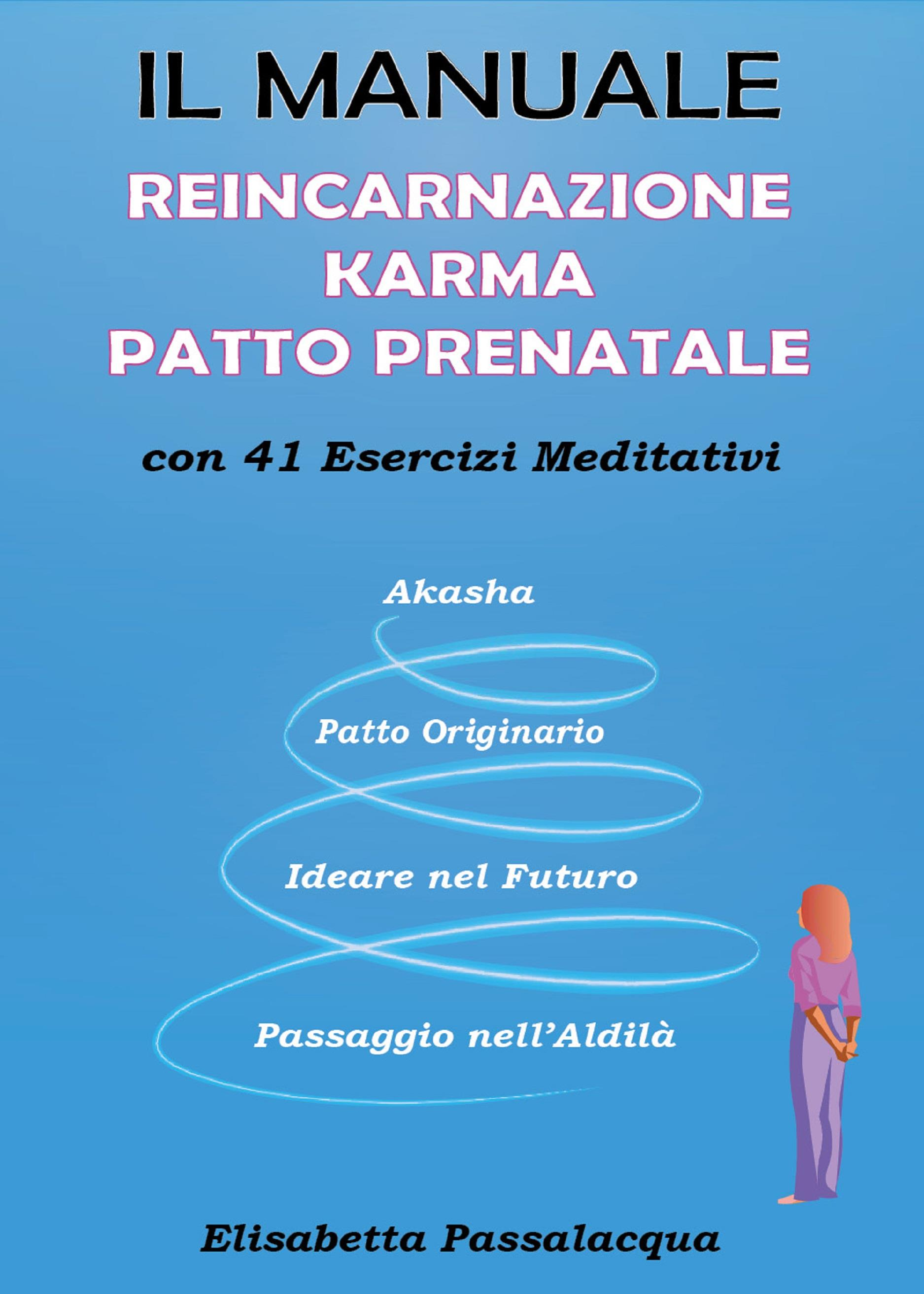 Manuale Reincarnazione Karma Patto Prenatale