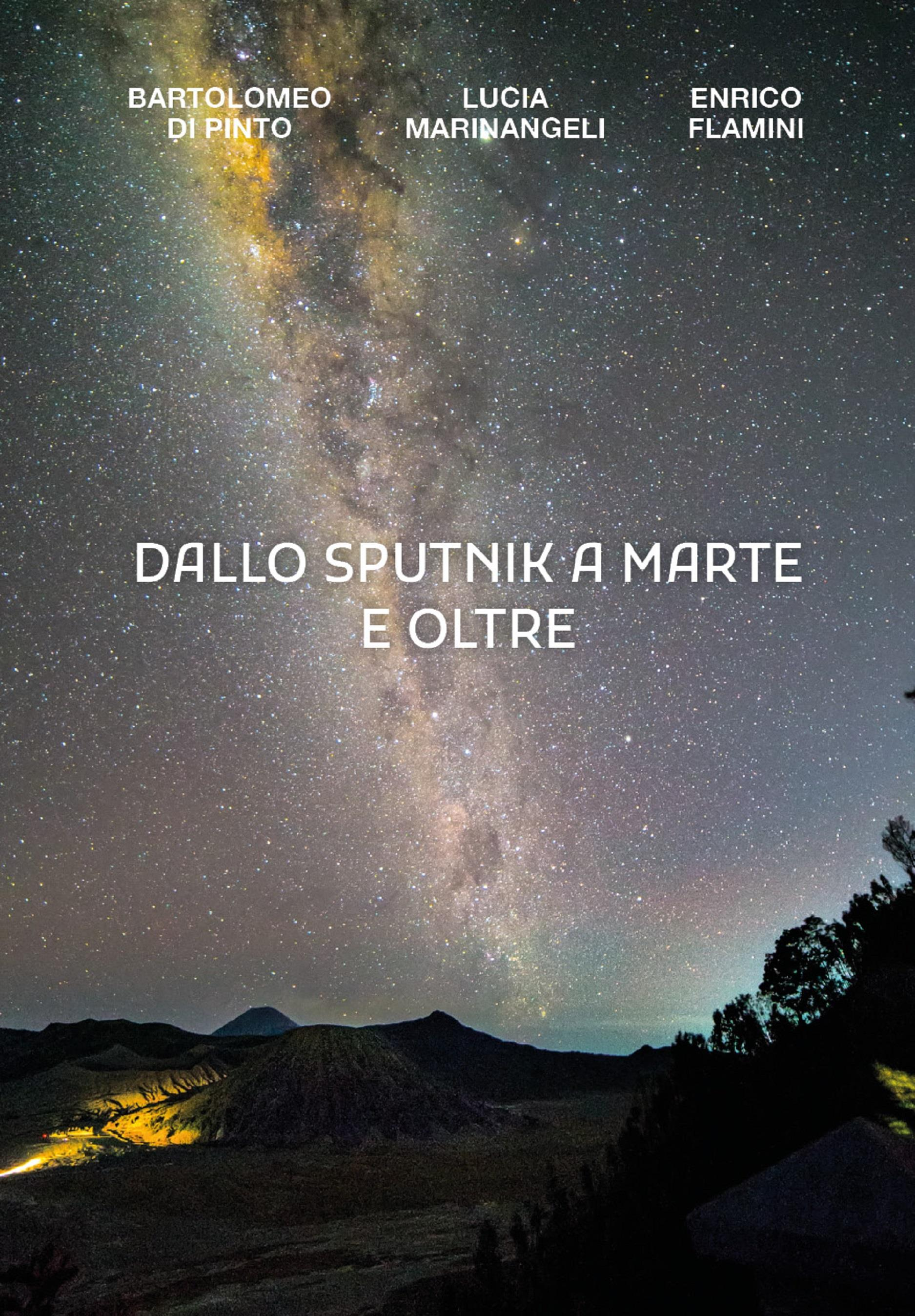 Dallo Sputnik a Marte e Oltre