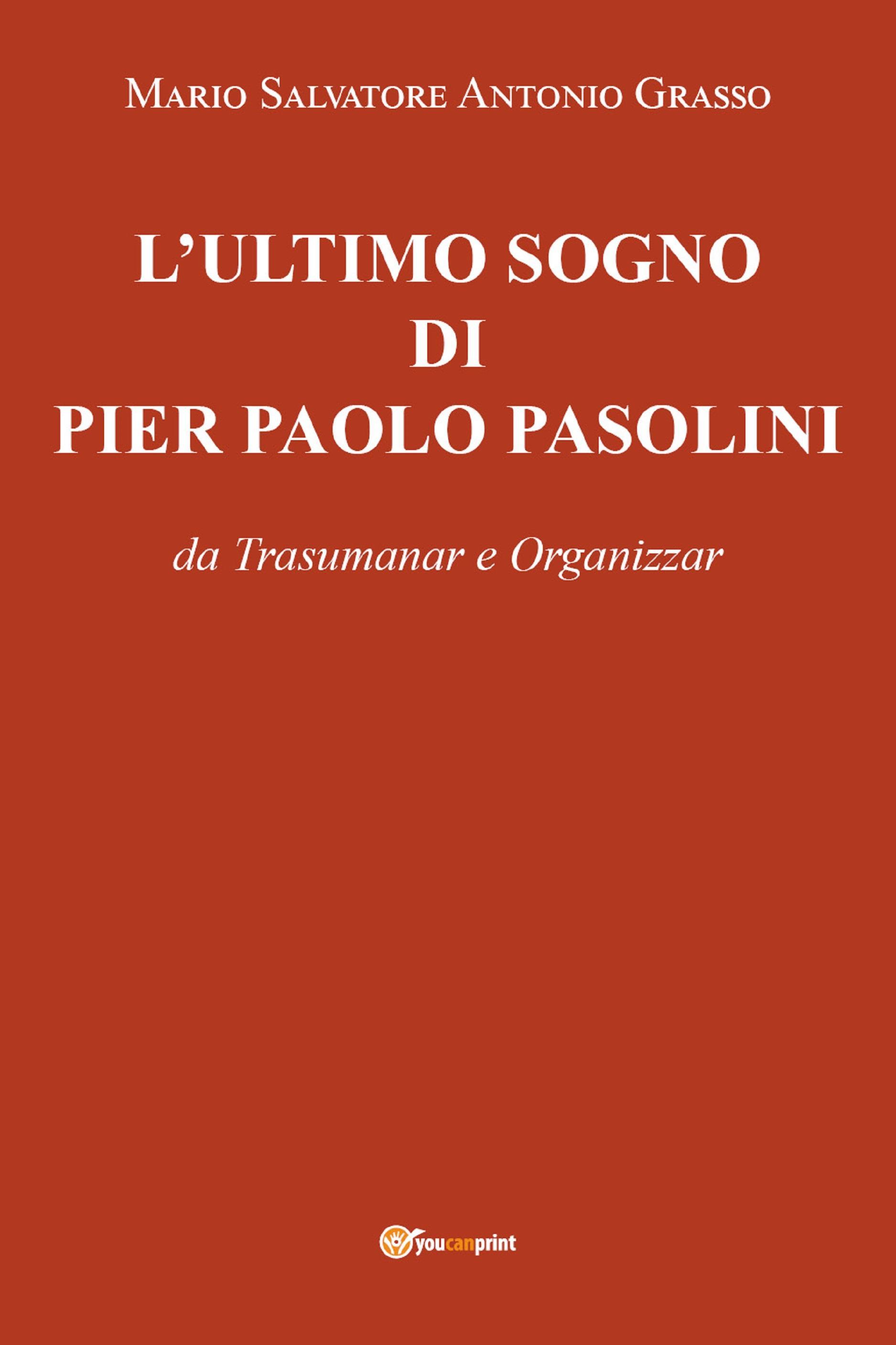 L'Ultimo sogno di Pier Paolo Pasolini