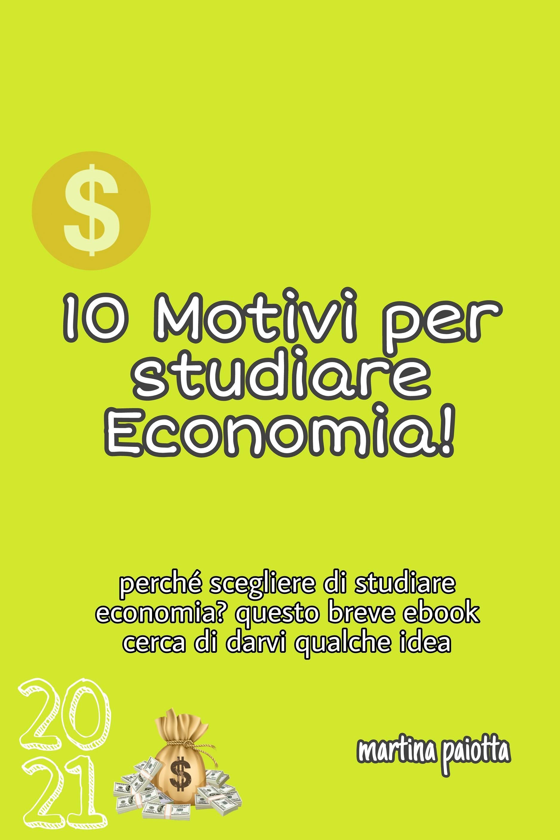 10 Motivi per studiare Economia!