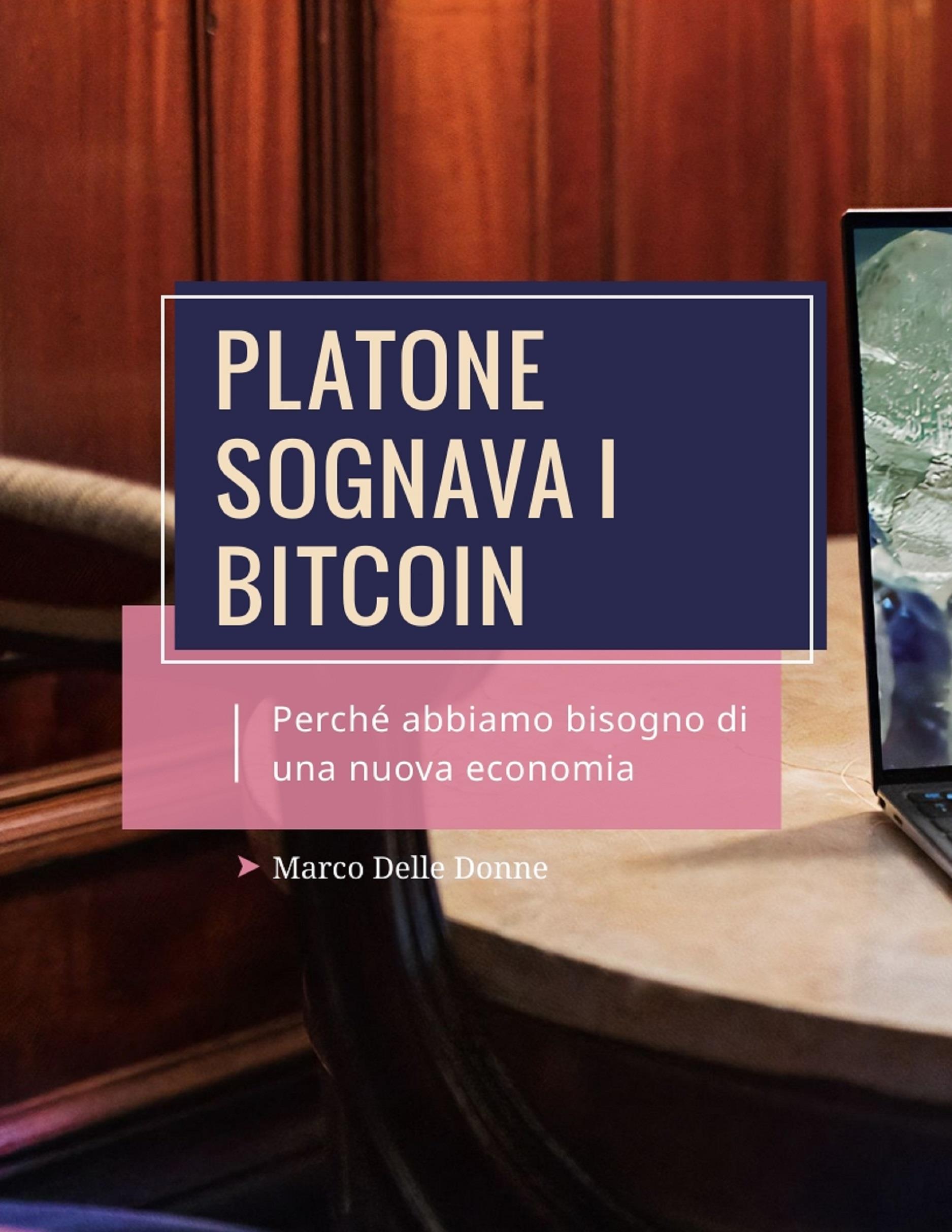 Platone Sognava i Bitcoin. Perché abbiamo bisogno di una nuova Economia