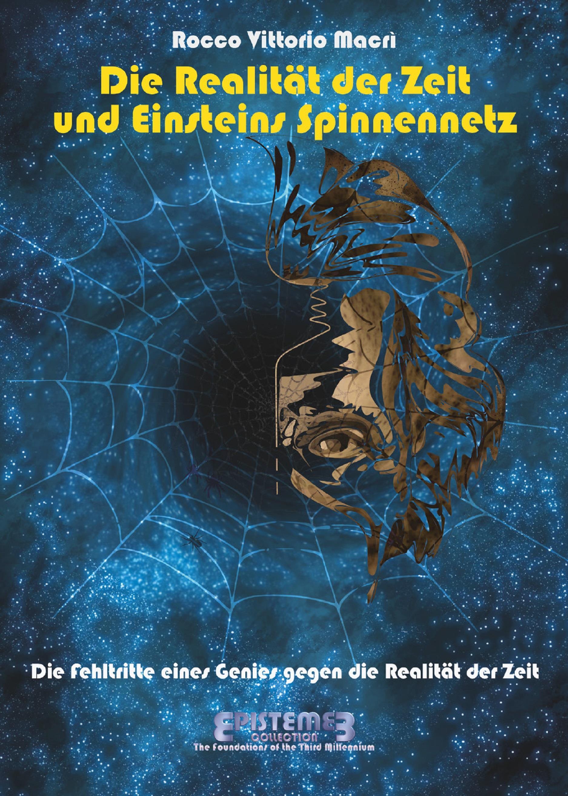 Die Realität der Zeit und Einsteins Spinnennetz