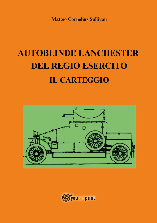 Autoblinde Lanchester del Regio Esercito. Il carteggio